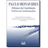Paulo Bonavides: Defensor Da Constituição