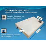 Estanque De Agua 120 Lts Para Food Truck Y Casas Rodantes.