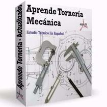 Prende Tornería Mecánica - Manejo De Torno Material Digital