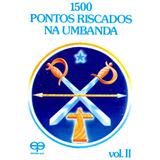 1500 Pontos Riscados Na Umbanda-vol.ii
