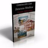 Aprende Construcción Con Estructuras Metalicas