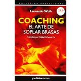 Coaching El Arte De Soplar Las Brasas Leonardo Wolk Nuevo
