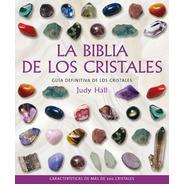 Biblia De Los Cristales - Guia Definitiva De Los Cristales
