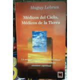 Médicos Del Cielo, Médicos De La Tierra, Maguy Lebrun