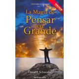 La Magia De Pensar En Grande Libro De David J. Schwartz