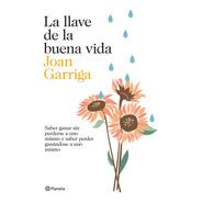 La Llave De La Nueva Vida De Joan Garriga- Planeta