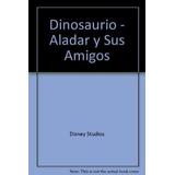 Dinosaurio Aladar Y Sus Amigos (pasatiempos)