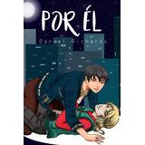 Libro Por Él Daniel Richards / Yaoi / Homoerótica