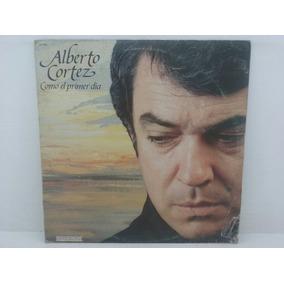 Lp - Alberto Cortez - Como El Primer Dia - Importado - 1983