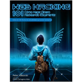 Hacker: Web-hacking-101 Cómo Hacer Dinero Hackeando ¡míra!