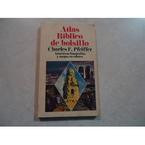 Atlas Bíblico De Bolsillo Autor: Charles F. Pfeiffer