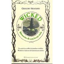 Libro: Wicked. Memorias De Una Bruja Mala - G. Maguire - Pdf