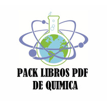 Libros Pdf De Quimica: Ingenieria,cinetica,cuantica, Pack