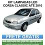 Kit Lâmpadas Automotiva Led Corsa Classic Wind Super.
