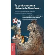Te Contamos Una Historia De Mendoza  2ª Ed.