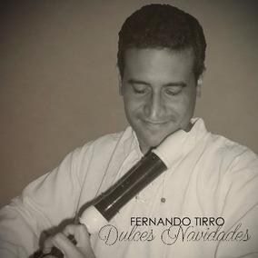 Cd Música Villancicos Dulces Navidades Fernando Tirro