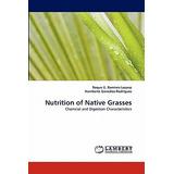 Nutrition Of Native Grasses; Ramirez-lozano, Roque G.
