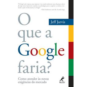 O Que A Google Faria Como Atender S Novas Exigncias Do Merca