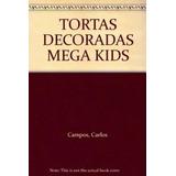 Libro Tortas Decoradas Mega Kids