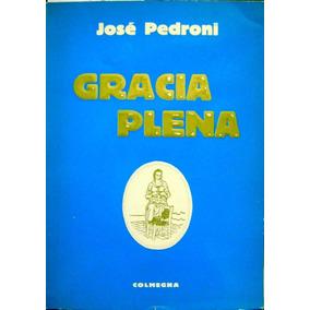 Gracia Plena - José Pedroni - Poesía - Colmegna - 1984