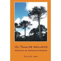 Libro La Novia De Malleco: Romance De Margarita Burgos Nuevo