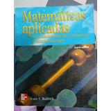 Libro Matemáticas Aplicadas Para Administracion, Economía Y