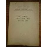 La Cultura En Buenos Aires Hasta 1810 Tren Trenti Rocamora