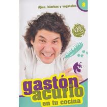 Libro: Gaston Acurio En Tu Cocina. Tomo 8 - Ajíes,... - Pdf