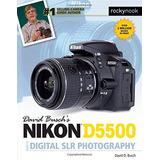Nikon D5500 De David Busch Guía A La Fotografía Slr Digital