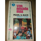 Ven Amada Mía - Pearl Buck
