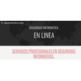 Servicios Profesionales En Seguridad Informatica.