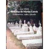 Isla Martin Garcia Historia Calle Cementerio Carcel Presos