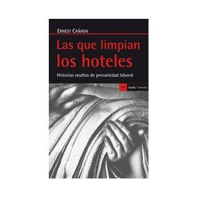 Las Que Limpian Los Hoteles: Historias Ocultas Envío Gratis