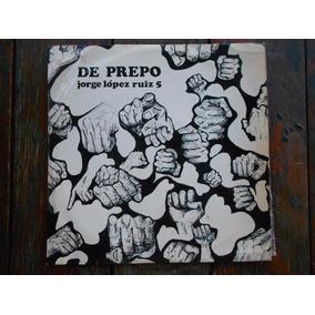 Jorge Lopez Ruiz 5 De Prepo Lp Vinilo Original Arg