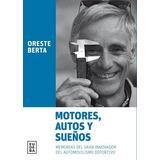 Libro Motores Autos Y Sue¤os De Oreste Berta
