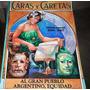Caras Y Caretas. Edicion Especial 2006-2007