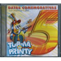Cd Turma Do Printy - Datas Comemorativas Vol 5 (pb E Cifras)