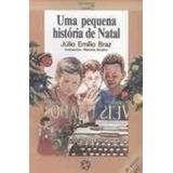 Livro Uma Pequena História De Natal Júlio Emílio Braz