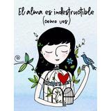 Libro El Alma Es Indestructible Segunda Edicion