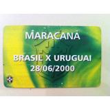 Ingresso Jogo Brasil X Uruguai 28/06/2000! Para Colecionador