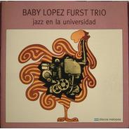 Baby López Furst - Jazz En La Universidad - Cd