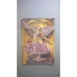 San Miguel Arcángel. El Guerrero De Dios - Celeiro
