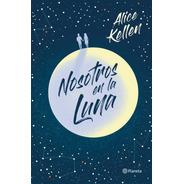 Libro Nosotros En La Luna - Alice Kellen