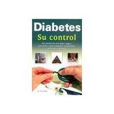 Diabetes Su Control: Por Medio De Una Dieta, Yoga Y Ejercic