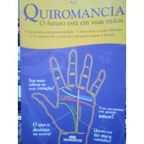 Livro - Quiromancia - O Futuro Está Em Suas Mãos M