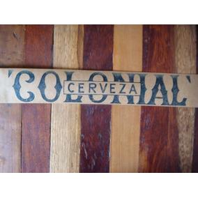 Antigua Y Rara Etiqueta Para Cartón De Cerveza Colonial