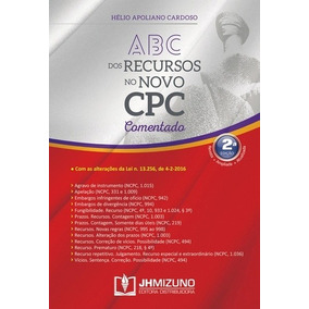 Abc Dos Recursos No Novo Cpc Comentado - Jh Mizuno