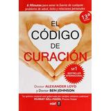 El Codigo De Curacion. Dr. Alexander Loyd. Edaf