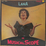 Lp Lana Bittencourt Em Musical Scope Cap. Vg Lp. Vg