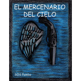 Ebook El Mercenario Del Cielo